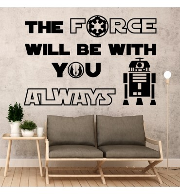 fabricado en vinilo de corte con el textoThe force will be with you always