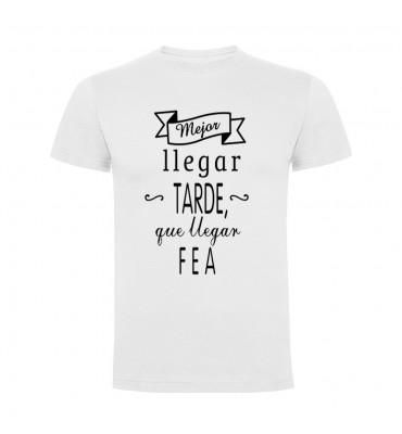 Camisetas con frases motivadoras fabricadas en 100% algodón de serie limitada con la frase Mejor llegar tarde que fea