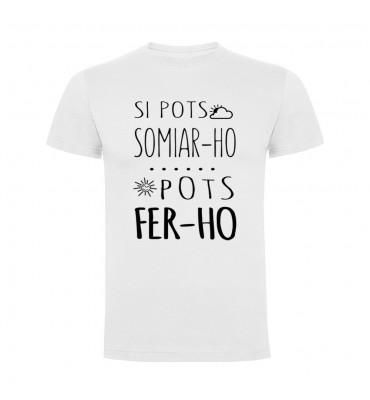 Camisetas con frases motivadoras fabricadas en 100% algodón de serie limitada con la frase Si pots somiar ho