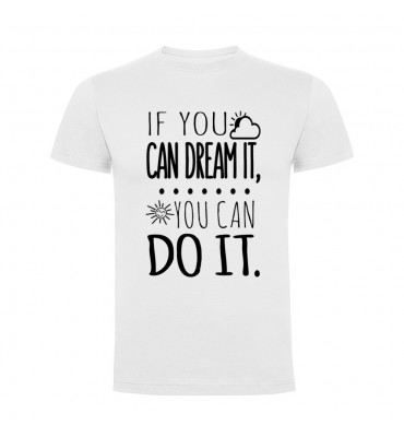 Camisetas con frases motivadoras fabricadas en 100% algodón de serie limitada con la frase If you can dream it